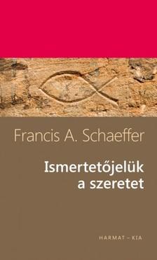 Francis A. Schaeffer - Ismertetőjelük a szeretet [eKönyv: epub, mobi]