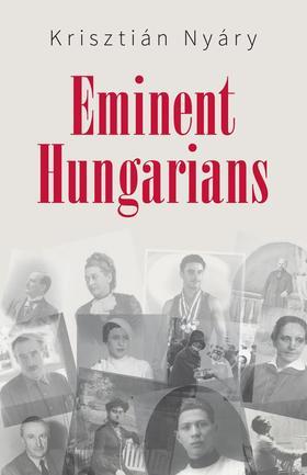 NYÁRY KRISZTIÁN - Eminent Hungarians - angol nyelvű kiadvány