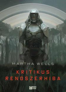 Martha Wells - Kritikus rendszerhiba