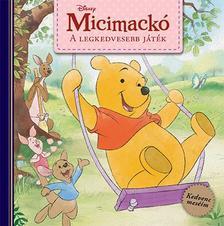 Disney - Micimackó: A legkedvesebb játék - Kedvenc meséim