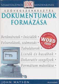 S. J. Watson - Dokumentumok formázása - Szövegszerkesztés [antikvár]