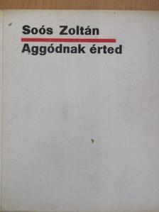 Soós Zoltán - Aggódnak érted [antikvár]