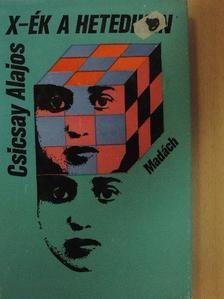 Csicsay Alajos - X-ék a hetediken [antikvár]