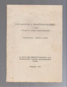 Maróti Andor - Tanulmányok a felnőttnevelésről 1. füzet [antikvár]