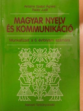 Antalné Dr. Szabó Ágnes - Magyar nyelv és kommunikáció - Munkafüzet a 6. évfolyam számára [antikvár]