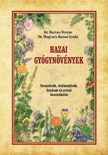 Dr. Darvas Ferenc - Dr. Magyary-Kossa Gyula - HAZAI GYÓGYNÖVÉNYEK