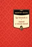 Karinthy Frigyes - Így láttátok ti - Amiről a vászon mesél [eKönyv: epub, mobi]