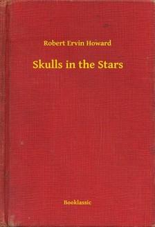 Howard Robert Ervin - Skulls in the Stars [eKönyv: epub, mobi]