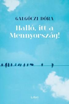 Galgóczi Dóra - Halló, itt a Mennyország! [eKönyv: epub, mobi]