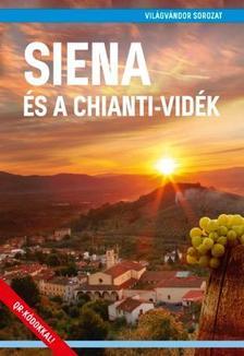 Juszt Róbert - Siena és a Chianti-vidék