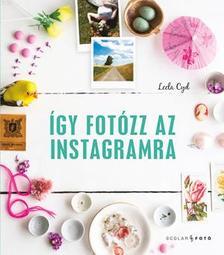 Leela Cyd - Így fotózz az Instagramra