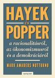 Mark Amadeus Notturno - Hayek és Popper a racionalitásról, az ökönomizmusról és a demokráciáról