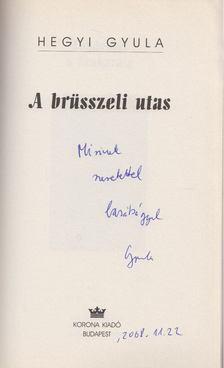 HEGYI GYULA - A brüsszeli utas (dedikált) [antikvár]