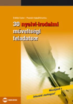 ERDÉLYI ESZTER, PRAZSÁK-HAJNAL - 30 nyelvi-irodalmi műveltségi feladatsor