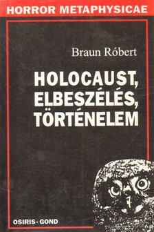 Braun Róbert - Holocaust, elbeszélés, történelem [antikvár]