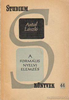 Antal László - A formális nyelvi elemzés [antikvár]