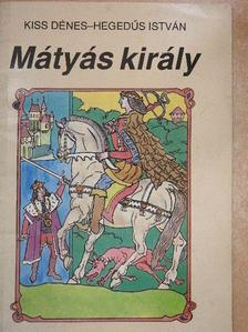 Hegedűs István - Mátyás király [antikvár]