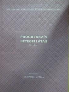 Fekete György - Progresszív betegellátás IV. (töredék) [antikvár]