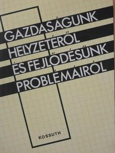 Erdős Tibor - Gazdaságunk helyzetéről és fejlődésünk problémáiról [antikvár]