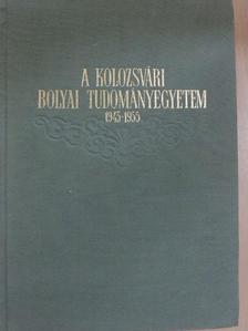 Balázs Ilona - A Kolozsvári Bolyai Tudományegyetem 1945-1955 [antikvár]