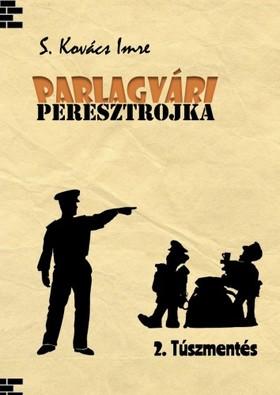 Imre S. Kovács - Parlagvári peresztrojka 2. - Túszmentés [eKönyv: epub, mobi]