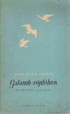 Jankovich Ferenc - Galamb-röptében [antikvár]