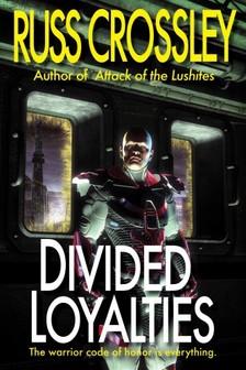 Crossley Russ - Divided Loyalties [eKönyv: epub, mobi]