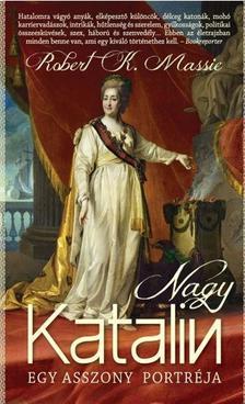 ROBERT K. MASSIE - Nagy Katalin - Egy asszony portréja