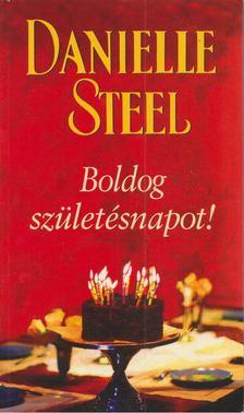 Danielle Steel - Boldog születésnapot! [antikvár]