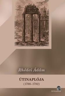 Rhédei Ádám ÚTINAPLÓJA  (1788-1792)