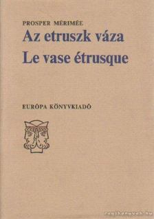 Prosper Mérimée - Az etruszk váza - Le vase étrusque [antikvár]