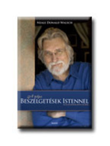 Neale Donald Walsch - A TELJES BESZÉLGETÉSEK ISTENNEL - AZ ELSŐ HÁROM KÖTET EGYBEN -