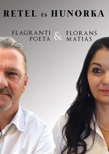 Florans Matias & Flagranti Poeta - Retel és Hunorka