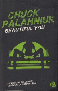 Chuck Palahniuk - Beautiful you [antikvár]