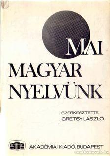 Grétsy László - Mai magyar nyelvünk [antikvár]