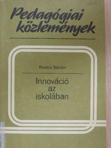 Kovács Sándor - Innováció az iskolában [antikvár]