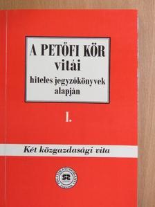 Hegedűs B. András - A Petőfi Kör vitái hiteles jegyzőkönyvek alapján I. [antikvár]