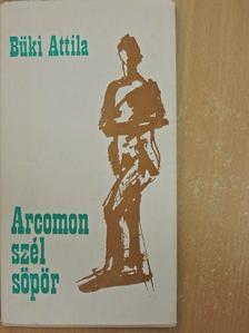 Büki Attila - Arcomon szél söpör [antikvár]