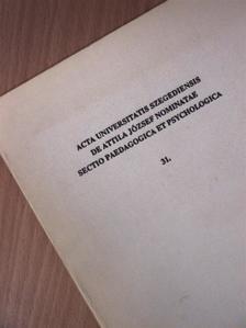 Ágoston György - Acta Universitatis Szegediensis de Attila József Nominatae Sectio Paedagogica et Psychologica 31. [antikvár]