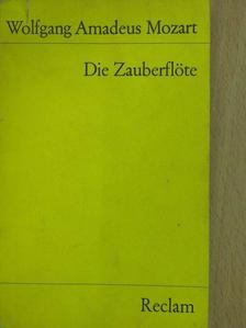 Johann Wolfgang Goethe - Die Zauberflöte [antikvár]