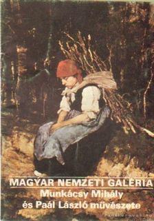 Jávor Anna - Magyar Nemzeti Galéria - Munkácsy Mihály és Paál László művészete [antikvár]