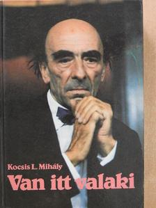 Kocsis L. Mihály - Van itt valaki [antikvár]