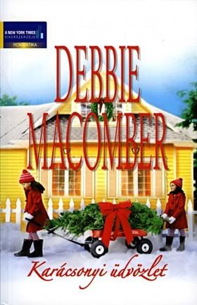 Debbie Macomber - Karácsonyi üdvözlet kötet (Fenyves sétány 7/B, Majd ha piros hó esik)