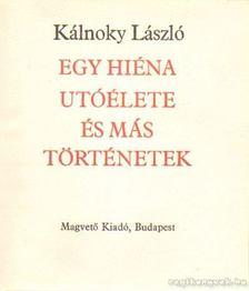 Kálnoky László - Egy hiéna utóélete és más történetek [antikvár]