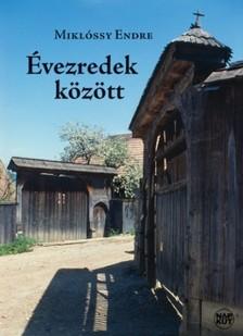 Miklóssy Endre - Évezredek között [eKönyv: pdf, epub, mobi]