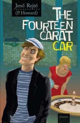 REJTŐ JENŐ - The fourteen carat car - A tizennégy karátos autó (angol)