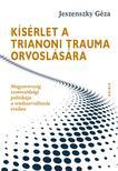 Jeszenszky Géza - Kísérlet a trianoni trauma orvoslására