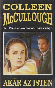 Colleen McCULLOUGH - Akár az isten [antikvár]