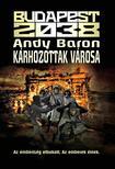 Andy Baron - Budapest 2038 - Kárhozottak városa