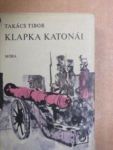 Takács Tibor - Klapka katonái [antikvár]